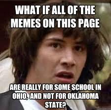 Oklahoma State Memes - conspiracy keanu memes quickmeme