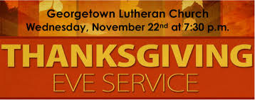 thanksgiving worship service georgetown lutheran church