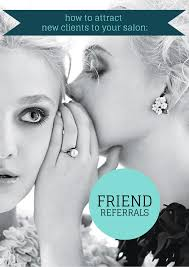 how to attract new clients to your salon friend referrals read