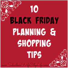 black friday shopping tips 10 black friday planning u0026 shopping tips suburban wife city life