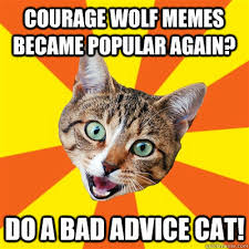 Meme Courage Wolf - courage wolf memes became popular cat meme cat planet cat planet