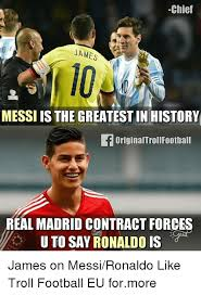 Football Memes - chief james messi is the greatest in history