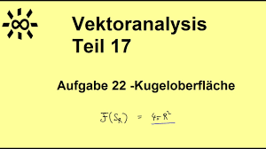 kugeloberfläche vektoranalysis teil 17 aufgabe 22 kugeloberfläche
