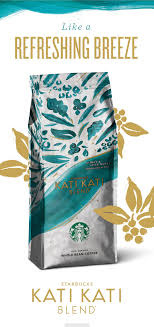 starbucks kati kati blend is back and only milled