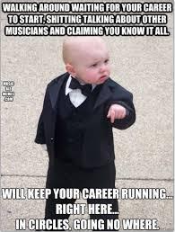 Shit Talking Memes - music business memes music biz memes career in music artists