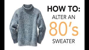 how to alter an 80s sweater sew
