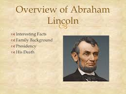 biography of abraham lincoln download in the life of abraham lincoln ppt download
