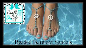 barefoot sandals craft beaded barefoot sandals tutorial