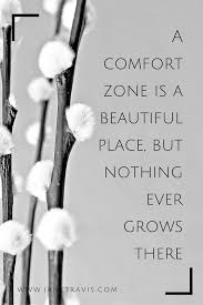 Life Begins When You Step Out Of Your Comfort Zone Life Begins Outside Your Comfort Zone Kellogg Show