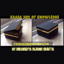 diy kaaba box of knowledge the muslimah mommy