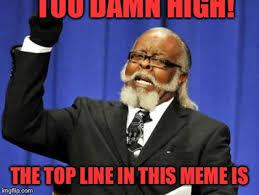 Too Damn High Meme Generator - too damn high meme imgflip