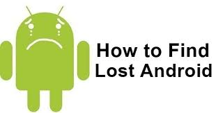 how to track my android phone android device manager find my android phone track lost phone