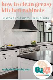 can i use vinegar to clean kitchen cabinets use these ingredients to clean greasy kitchen cabinets