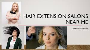 hair extension salon near me don u0027t miss out allentown pa
