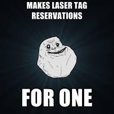 Laser Meme - makes laser tag reservations for one create meme