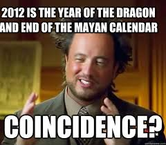 Your Memes End Here - 2012 is the year of the dragon and end of the mayan calendar