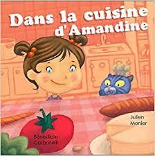 dans la cuisine d amandine edition 9782359650372 amazon