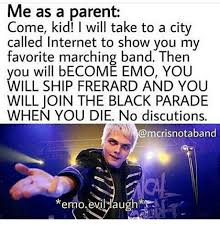 Emo Band Memes - me as a parent come kid will take to a city called internet to show