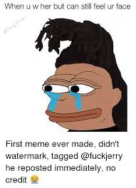 First Meme - 25 best memes about first memes ever first memes ever memes
