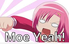 Meme Yeah - otaku meme anime and cosplay memes hinagiku moe yeah