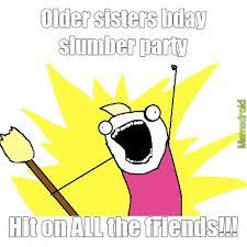 Slumber Party Meme - slumber parties meme by andersjo8314 memedroid