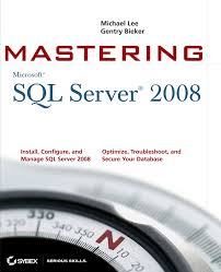 mastering sql server 2008 michael lee gentry bieker