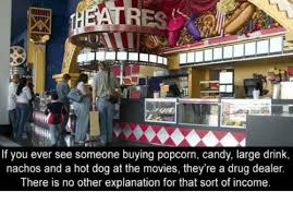 heatres if you ever see someone buying popcorn candy large drink