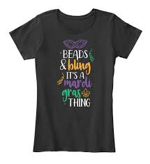 mardi gras shirts bling its a mardi gras thing products from mardi gras shirts