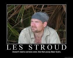 Man Vs Wild Meme - i hate man vs wild les stroud s survivorman is sooo 45774820