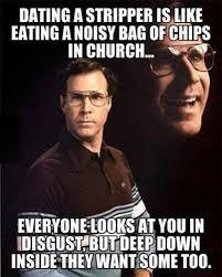 Meme Bag - dating a stripper is like eating a noisy bag of chips in church meme