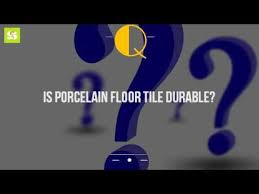 is porcelain floor tile durable