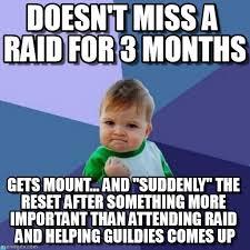 Raid Meme - doesn t miss a raid for 3 months success kid meme on memegen
