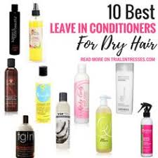 best leave in conditioner for dry frizzy hair top 5 leave in conditioners for dry natural hair natural hair
