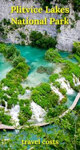 plitvice lakes national park travel costs u0026 prices hiking