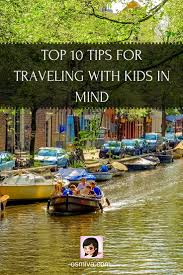 top 10 tips for travelling with kids in mind osmiva