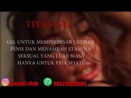 titan gel asli rusia youtube