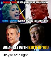 Clinton Memes - donaldtrumf is not qualified to be president hillary clinton is not
