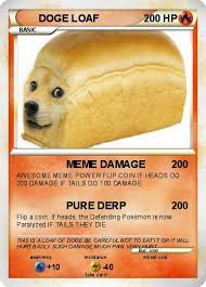 Loaf Meme - pok礬mon doge loaf 1 1 meme damage my pokemon card