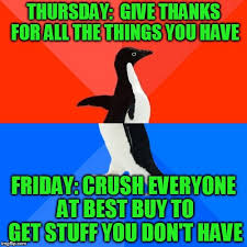 Buy All The Things Meme - socially awesome awkward penguin memes imgflip