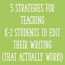 Examples Of Letters Of Recommendation For Teachers 5 Effective Strategies For Teaching K 2 Students To Edit Their