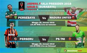 Jadwal Piala Presiden 2018 Jadwal Piala Presiden Pekan Ke3 Grup C Hari Ini 28 Januari 2018