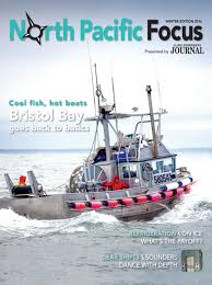 north pacific focus 2016 winter edition by national fisherman issuu