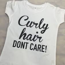 curly hair don t care curly hair don t care shirt toddler
