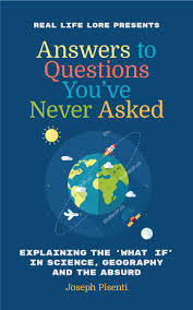 answers to questions you u0027ve never asked explaining the what if in