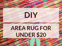 How To Make A Area Rug How To Make An Area Rug For Less Than 20 Bucks A Paper Arrow