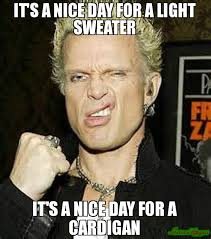 Sweater Meme - it s a nice day for a light sweater it s a nice day for a cardigan