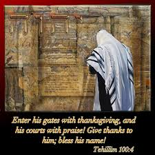 psalm 100 4 enter his gates with a song of thanksgiving come into