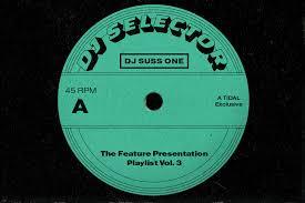 dj selector the feature presentation playlist vol 3 tidal