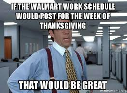 if the walmart work schedule would post for the week of