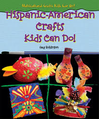 hispanic american crafts kids can do multicultural crafts kids
